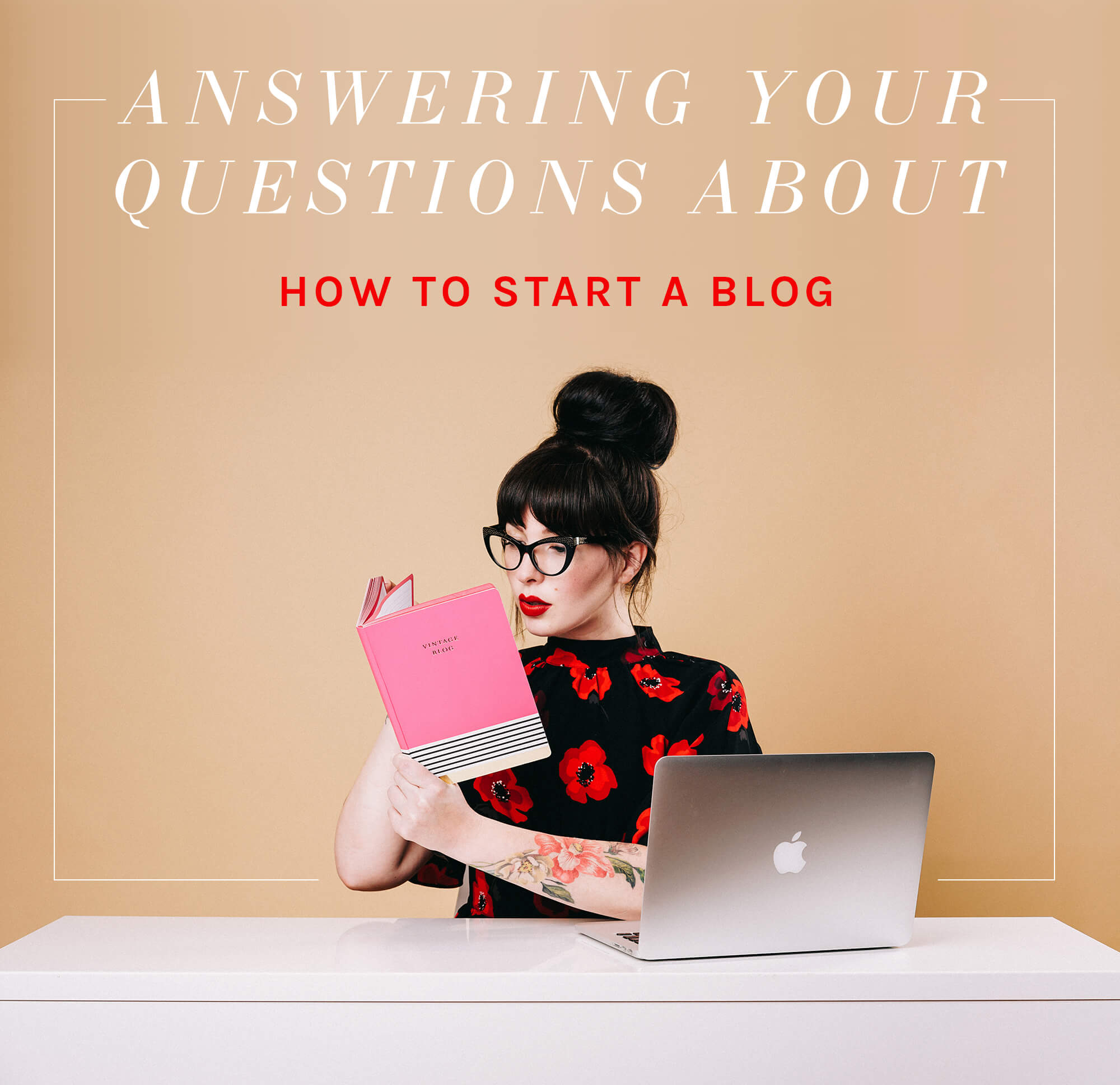 How To Start A Blog, Blogging FAQs