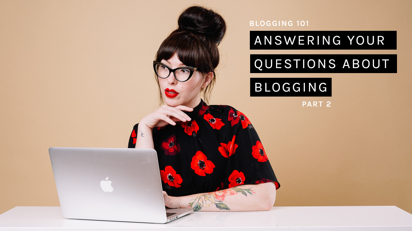 Answering Your Questions About Blogging